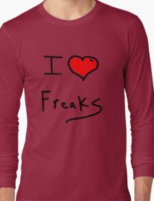 i love freaks Long Sleeve T-Shirt