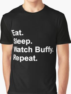 Eat. Sleep. Watch Buffy. Repeat. Graphic T-Shirt
