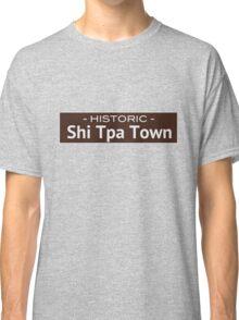 Historic Shi Tpa Town Classic T-Shirt