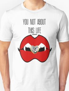 YOU NOT ABOUT THIS VAMPIRE LIFE REVISION™ Unisex T-Shirt