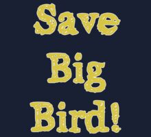 Save Big Bird! by HighDesign