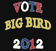Vote Big Bird 2012! Red White & Blue by HighDesign