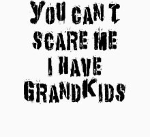 "Grandma ""You Can't Scare Me I Have Grandkids"" Womens Fitted T-Shirt"