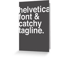 Helvetica & catchy tagline Greeting Card