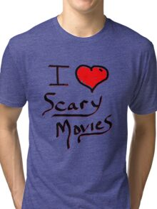 i love halloween scary movies  Tri-blend T-Shirt