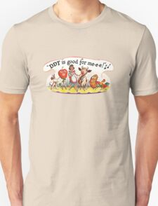 DDT is good for me! T-Shirt