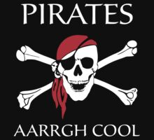 Pirates AARRGH Cool by FunniestSayings
