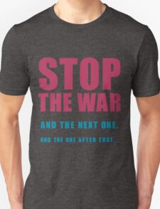Stop The Wars... T-Shirt