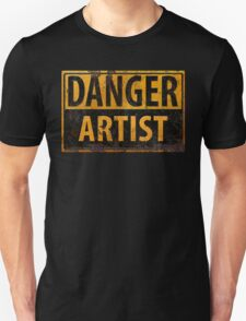 """DANGER, ARTIST"" Rusty Metal Sign - Distressed - Black Yellow T-Shirt"