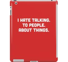 Hate talking iPad Case/Skin