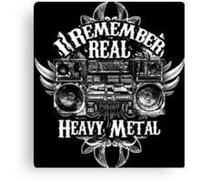 I Remember REAL Heavy Metal Canvas Print