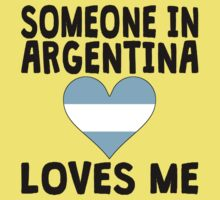 Someone In Argentina Loves Me Baby Tee