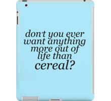 More to Life than Cereal iPad Case/Skin