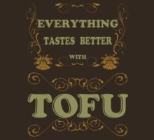 Everything Tastes Better With Tofu by veganese
