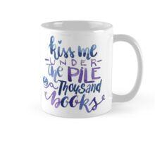 Kiss Me Under the Pile of a Thousand books Mug