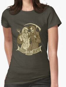 Sleep is the cousin of Death Womens Fitted T-Shirt