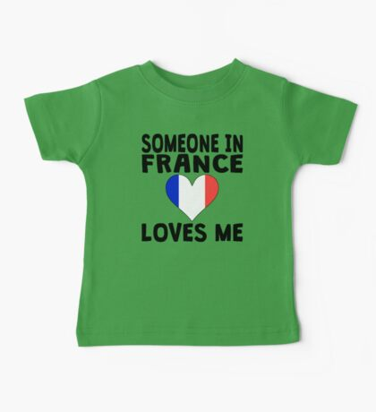 Someone In France Loves Me Baby Tee