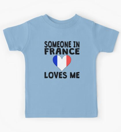 Someone In France Loves Me Kids Tee
