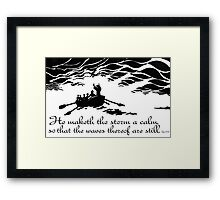 He maketh the storm a calm Framed Print