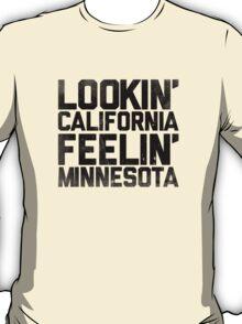 Lookin' California, Feelin' Minnesota (Black) T-Shirt