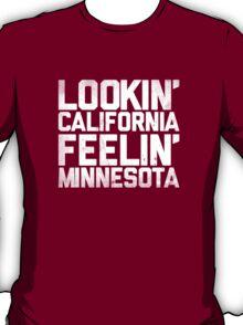Lookin' California, Feelin' Minnesota (White) T-Shirt