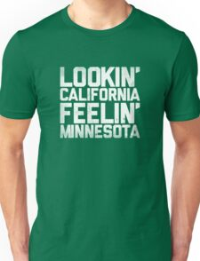 Lookin' California, Feelin' Minnesota (White) Unisex T-Shirt