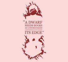 A dwarf needs book Kids Tee