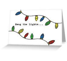 Hang the lights Greeting Card