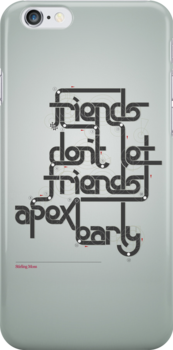 Friends don't let friends apex early by hazelong