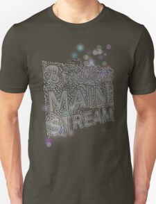 Breathing is too mainstream T-Shirt