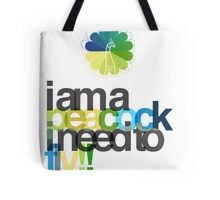 I'm a peacock, I need to fly Tote Bag