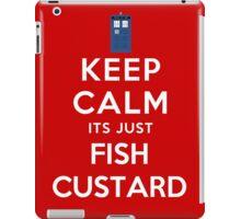 Keep calm its just fish custard iPad Case/Skin
