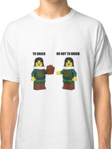 To brick or not to brick Classic T-Shirt