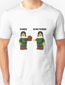 To brick or not to brick T-Shirt