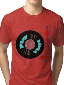Play Vinyl T-Shirt Tri-blend T-Shirt