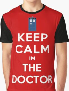 Keep calm im the doctor Graphic T-Shirt