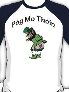 "Irish ""Pog Mo Thoin"" Kiss My A...  T-Shirt"