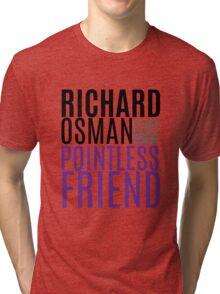 Pointless Friend Tri-blend T-Shirt