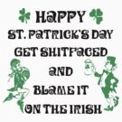 Happy St Patrick's Day Drinking by HolidayT-Shirts