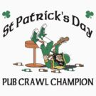 Irish Pub Crawl Champion by HolidayT-Shirts
