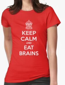 Keep Calm and Eat Brains Womens Fitted T-Shirt