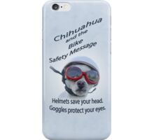 Chihuahua and the Bike Safety Message Tee and Sticker iPhone Case/Skin