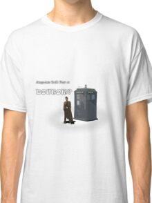 Anyone Call For a Doctor? Classic T-Shirt