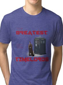 The Greatest Of The Timelords Tri-blend T-Shirt