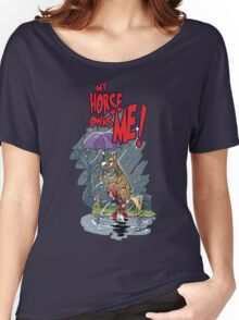 My Horse Owns Me Women's Relaxed Fit T-Shirt