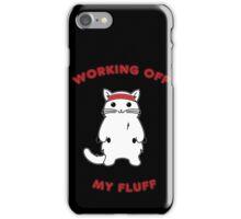 Working Off My Fluff iPhone Case/Skin