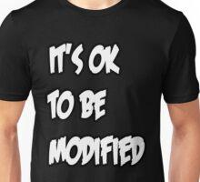 It's Ok to be Modified (Light) Unisex T-Shirt