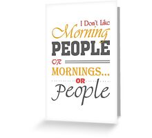 Funny Morning People Greeting Card