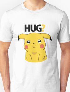 HUG? - Pikachu T-Shirt