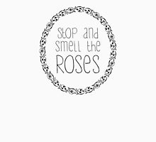 Stop and Smell the Roses Print Unisex T-Shirt